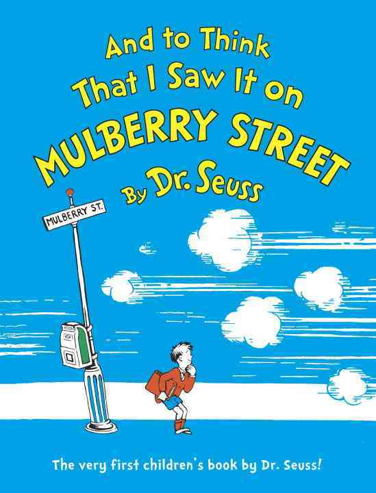 And to Think That I Saw It on Mulberry Street By Seuss, Dr.