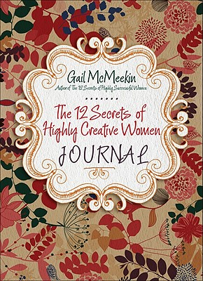 The 12 Secrets of Highly Creative Journal By McMeekin, Gail
